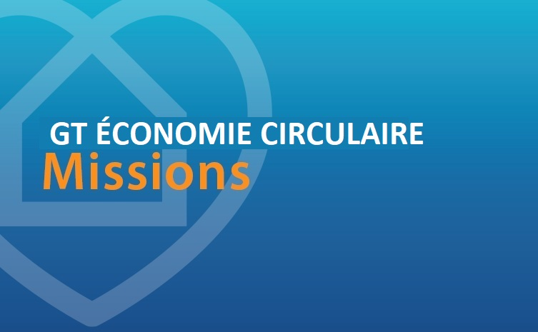 GT Economie Circulaire : missions