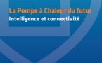 GT « Numérique et PAC du futur» : Dossier La Pompe à Chaleur du futur : Intelligence et connectivité