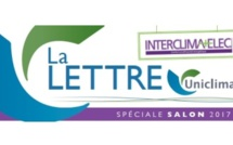 Revivez les temps forts du salon INTERCLIMA+ELEC 2017 via la Lettre interactive d'UNICLIMA